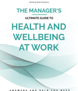 A Manager's Guide to Health and Wellbeing at Work by Jane Coombs